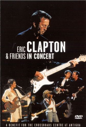 Eric Clapton & Friends in Concert: A Benefit for the
