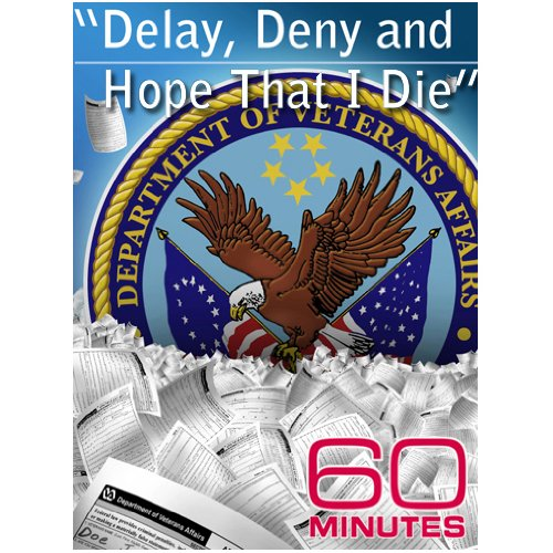 """60 Minutes - """"Delay, Deny, and Hope That I Die"""""""