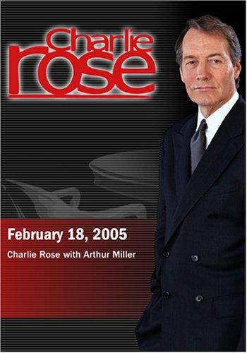Charlie Rose with Arthur Miller (February 18, 2005)