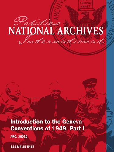 INTRODUCTION TO THE GENEVA CONVENTIONS OF 1949, PART I