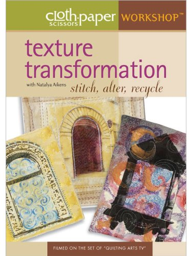 Cloth Paper Scissors Workshop Texture Transformation: