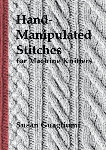 Hand-Manipulated Stitches for Machine Knitters