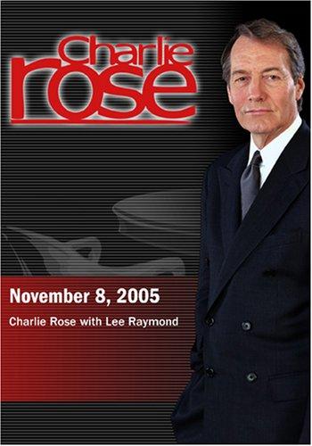 Charlie Rose with Lee Raymond (November 8, 2005)