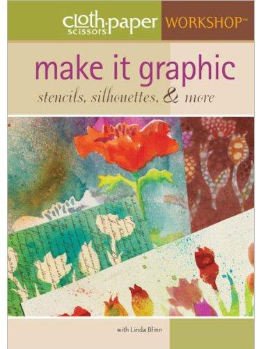 Make it Graphic: Stencils, Silhouettes, & More (DVD)