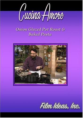 Cucina Amore: Onion Glazed Pot Roast & Baked Pasta