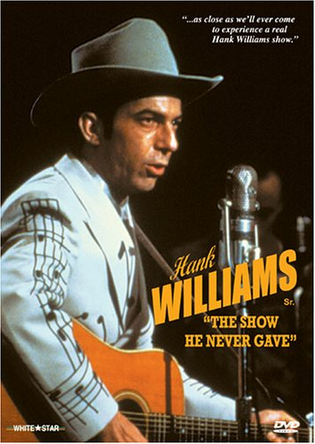 Hank Williams - The Show He Never Gave / Hank Williams