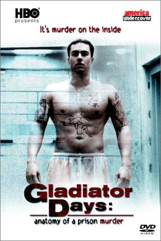 Gladiator Days - Anatomy of a Prison Murder