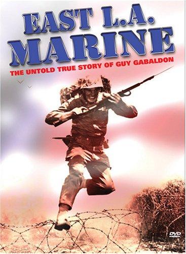 East LA Marine: The Guy Gabaldon Story