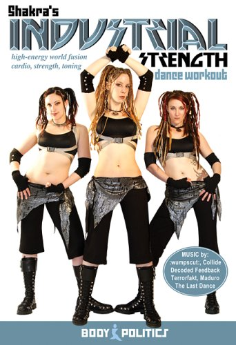 Shakra's Industrial Strength Dance Workout - Tribal