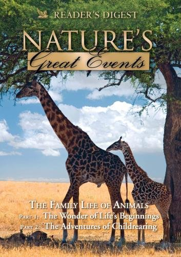 Nature's Great Events: The Family Life of Animals: The