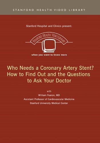 Who Needs a Coronary Artery Stent? How to Find Out and